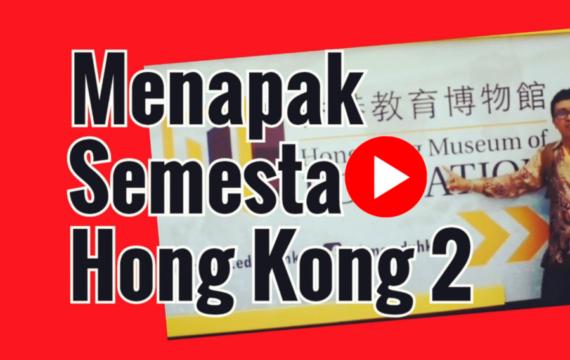 Menapak Semesta Hong Kong 2