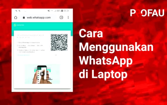 Cara Menggunakan WhatApp di Laptop
