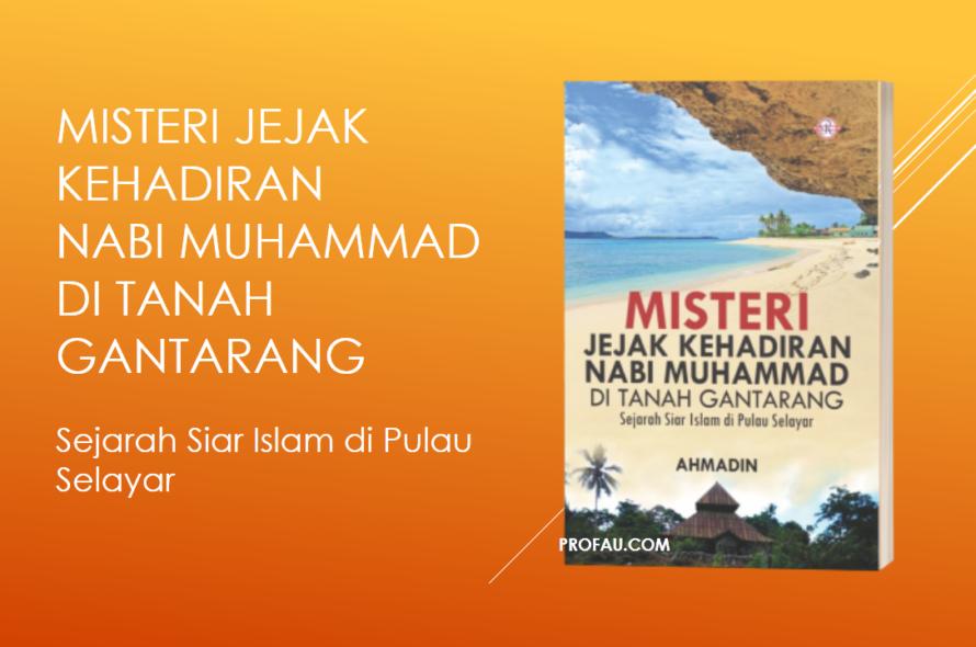 Misteri Jejak Kehadiran Nabi Muhammad di Tanah Gantarang
