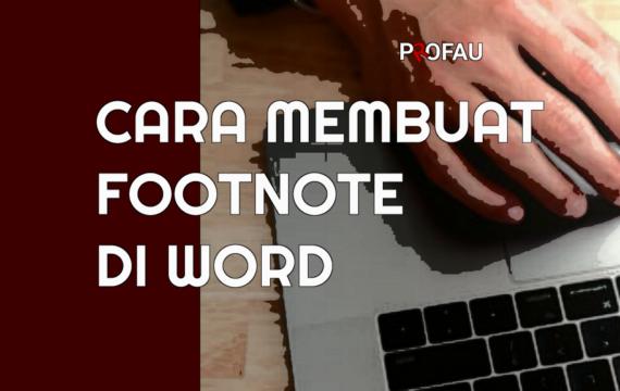 Cara Membuat Catatan Kaki (Footnote) di Word