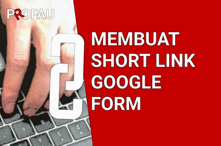 Cara Menyingkat Link Tautan Google Form