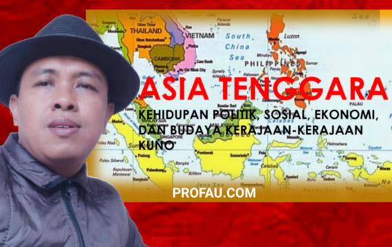 Kehidupan Politik, Sosial, Ekonomi, dan Budaya Kerajaan-kerajaan Kuno di Asia Tenggara