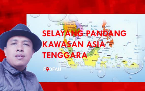 Selayang Pandang Kawasan Asia Tenggara