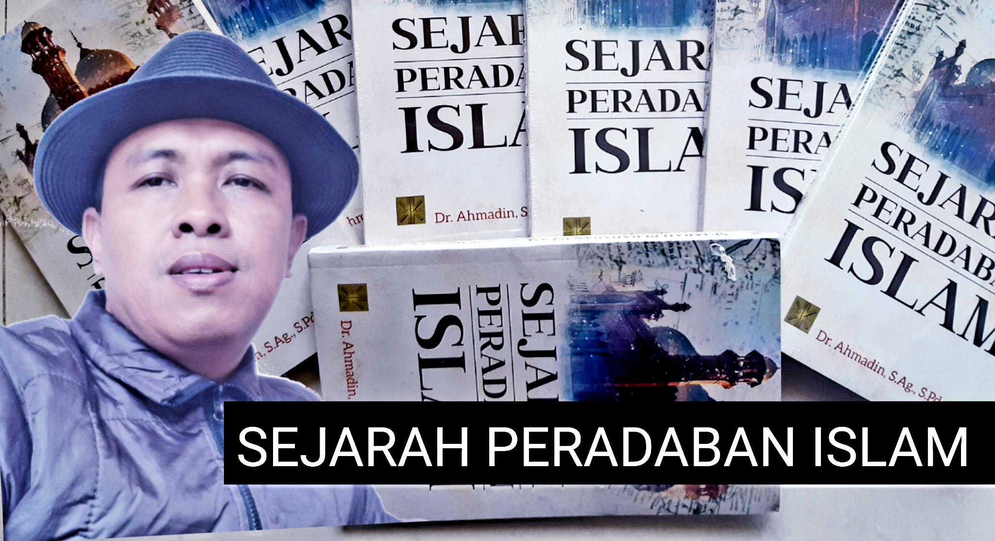 Terlindungi: Sejarah Peradaban Islam: Evaluasi Materi Perkuliahan (Ujian Tengah Semester)